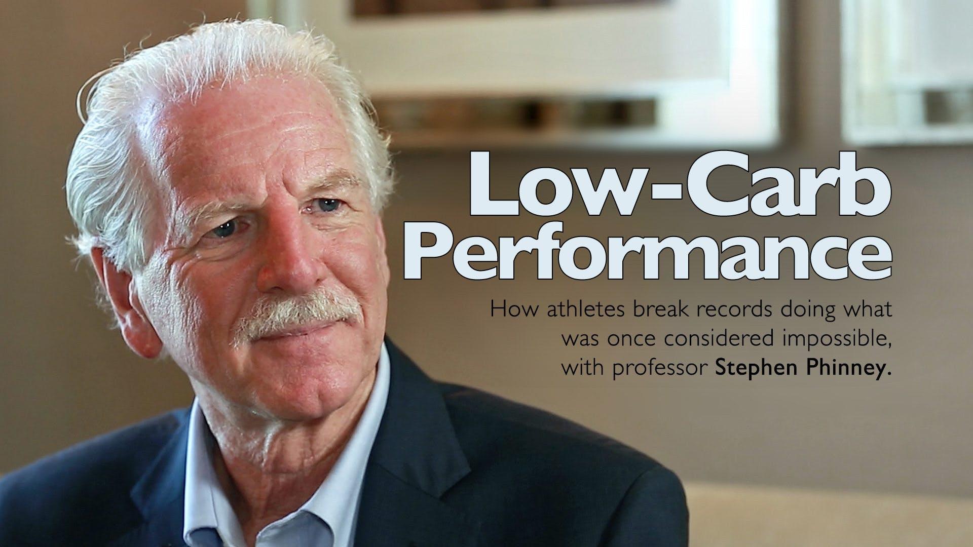 Low-Carb Performance – Professor Stephen Phinney