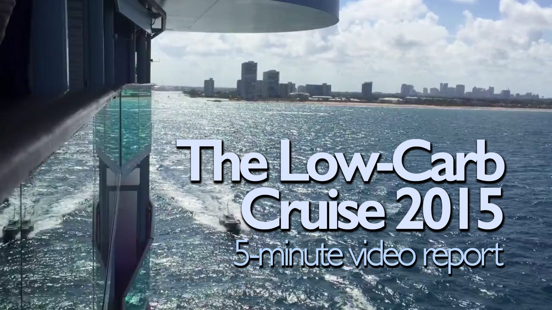 5-minute Report from the Low-Carb Cruise 2015
