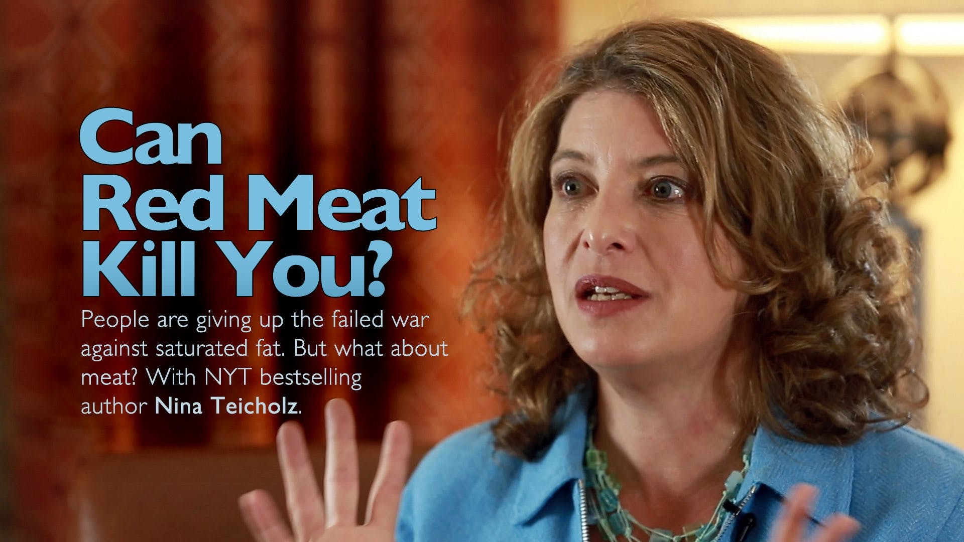 Can Red Meat Kill You? – Nina Teicholz