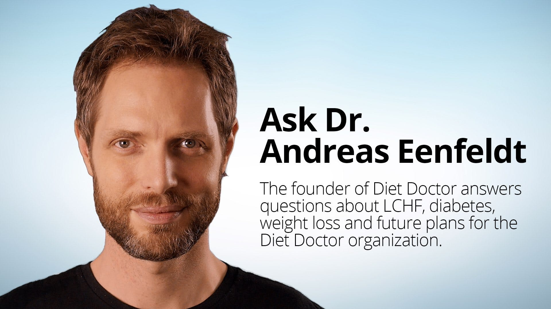 Ask Dr. Andreas Eenfeldt