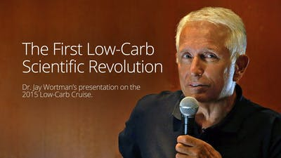 Dr. Jay Wortman - The First Low-Carb Scientific Revolution