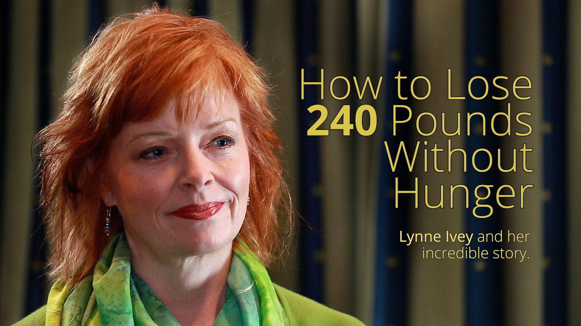 How to Lose 240 Pounds Without Hunger – Lynne Ivey