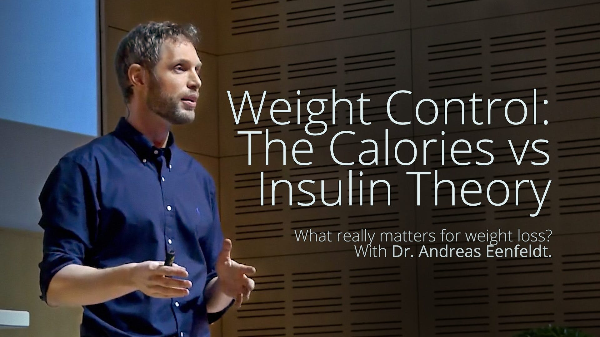 Weight Control – A Question of Calories or Insulin? – Dr. Andreas Eenfeldt