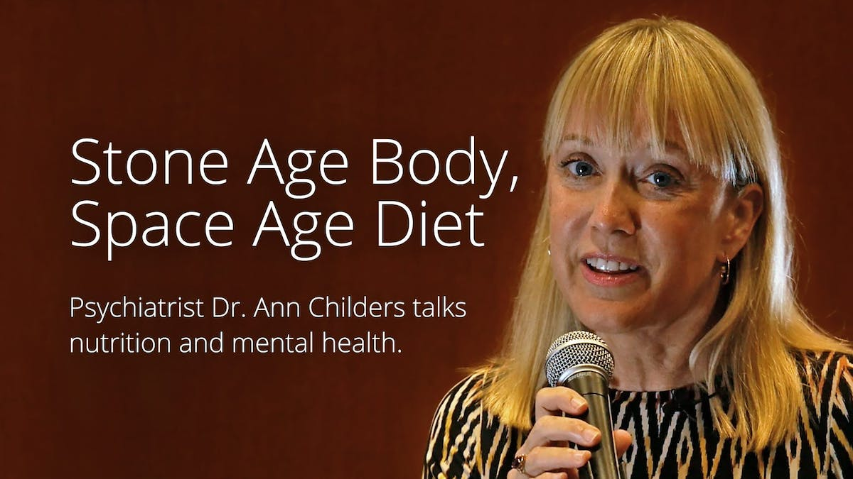 Stone Age Body, Space Age Diet – Presentation with Dr. Ann Childers