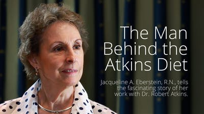 The Man Behind the Atkins Diet – Jackie Eberstein