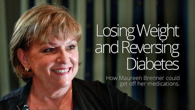 Losing Weight and Reversing Diabetes – Maureen Brenner