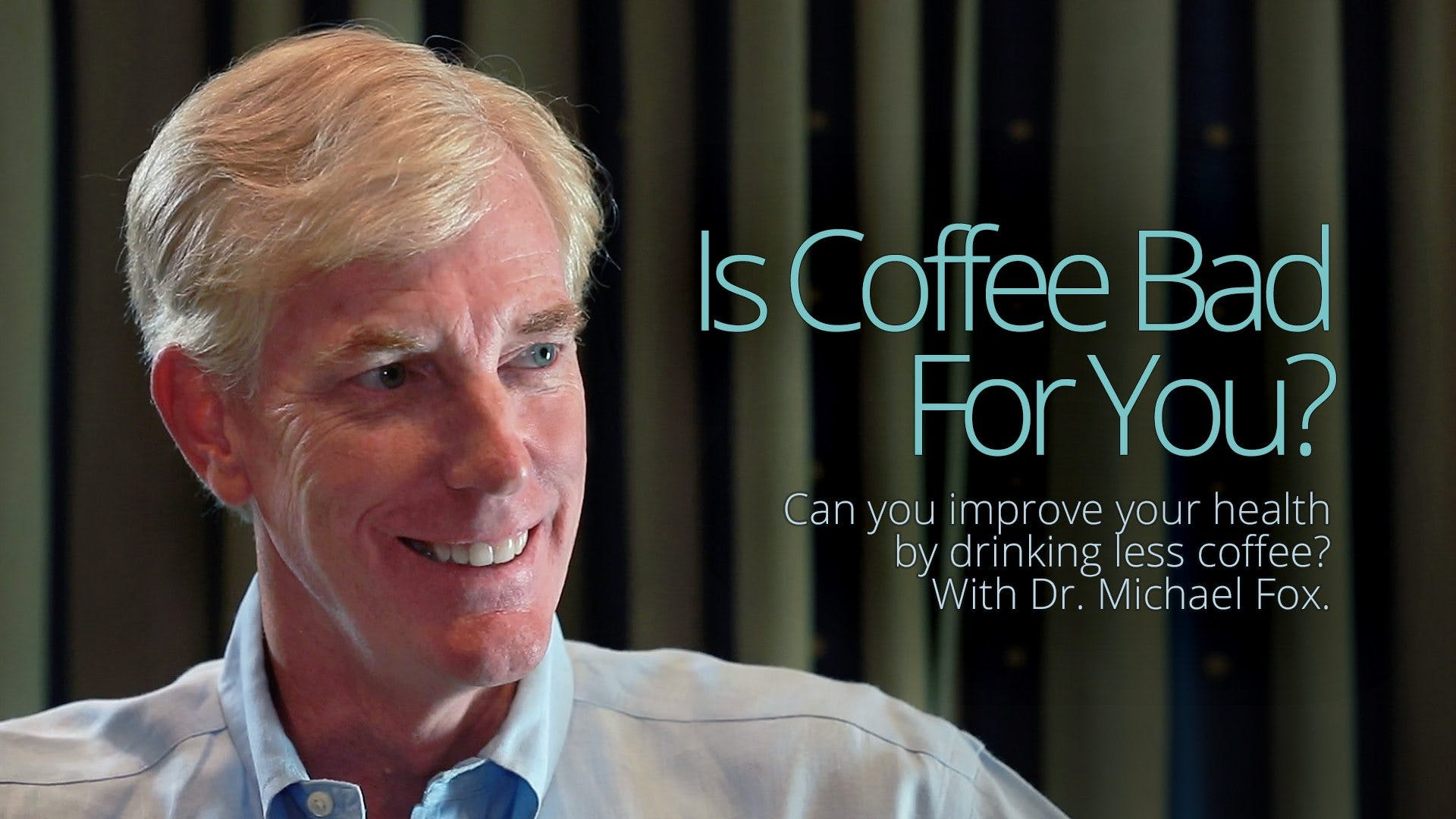Is Coffee Bad for You? – Dr. Michael Fox