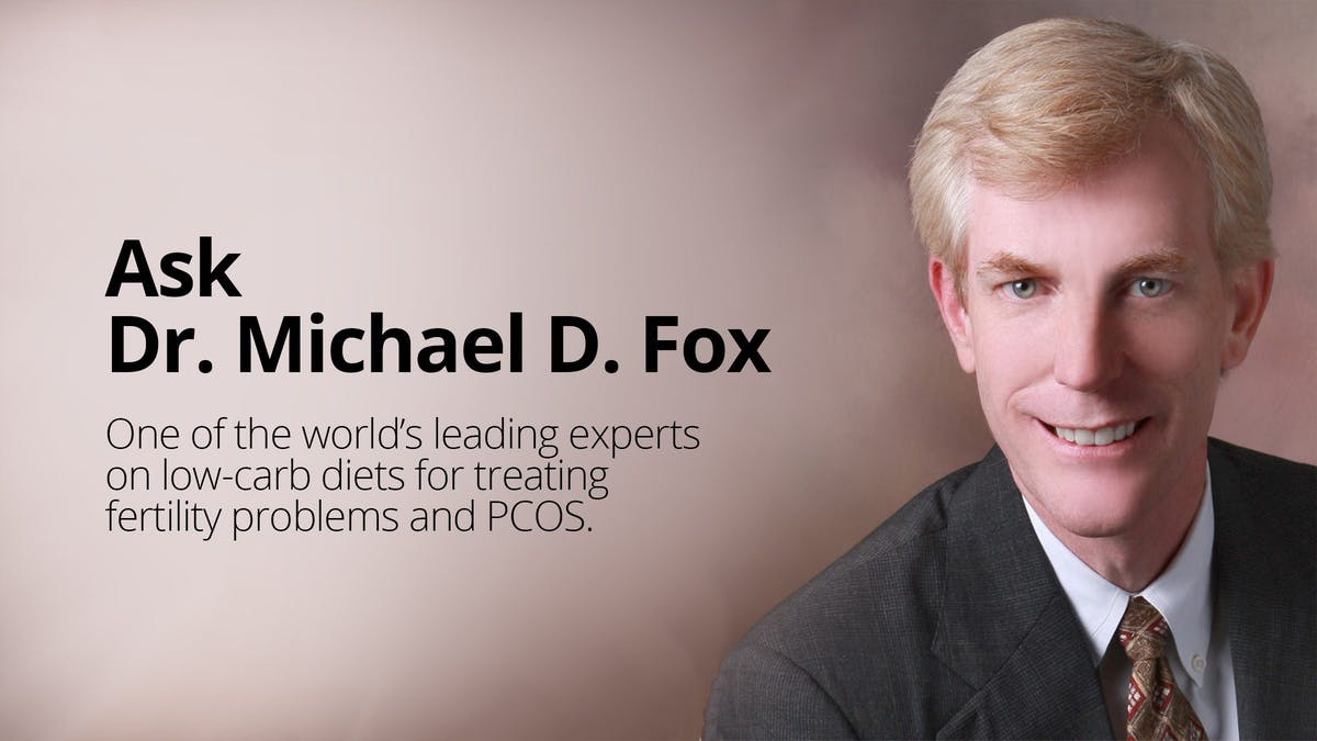 Ask Dr. Michael D. Fox about nutrition, low carb and fertility