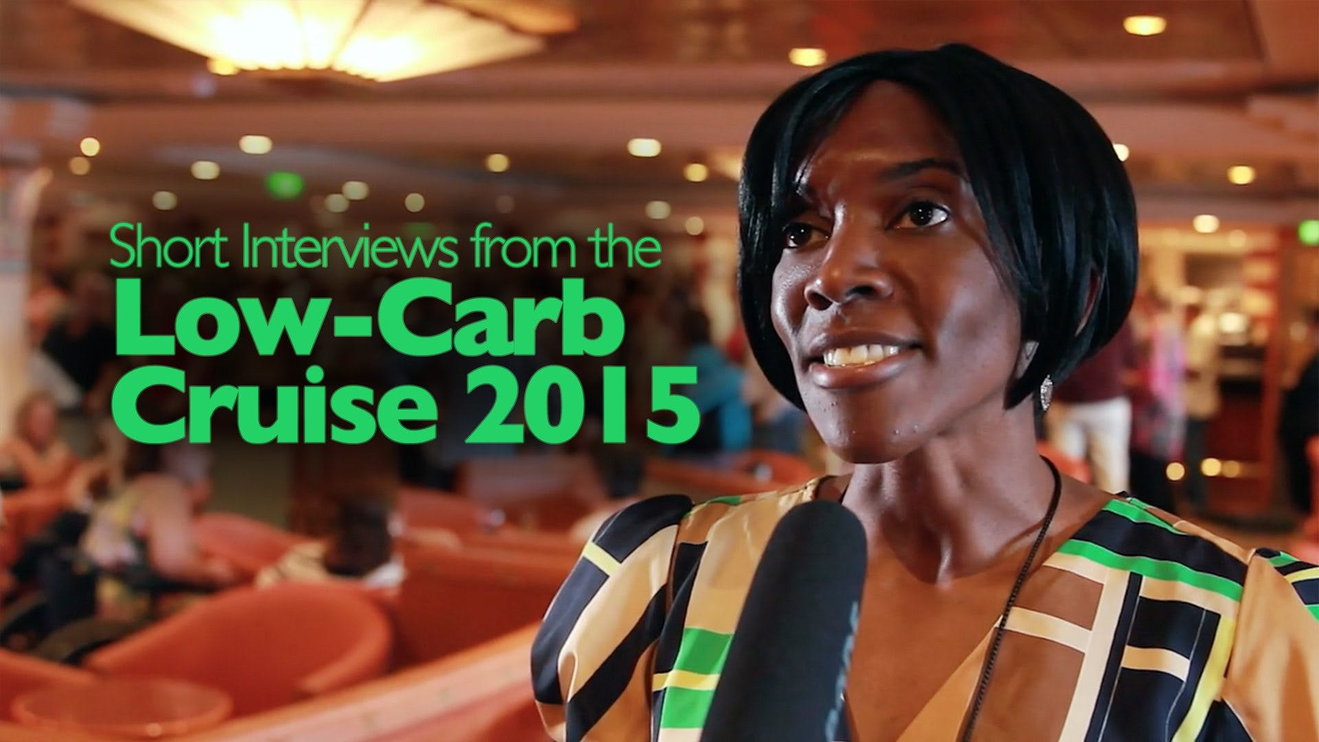 All short interviews from the Low-Carb Cruise 2015