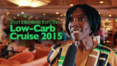 Short interviews from the Low-Carb Cruise 2015