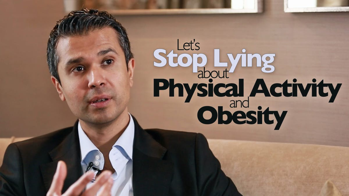 Let's stop lying about physical activity and obesity