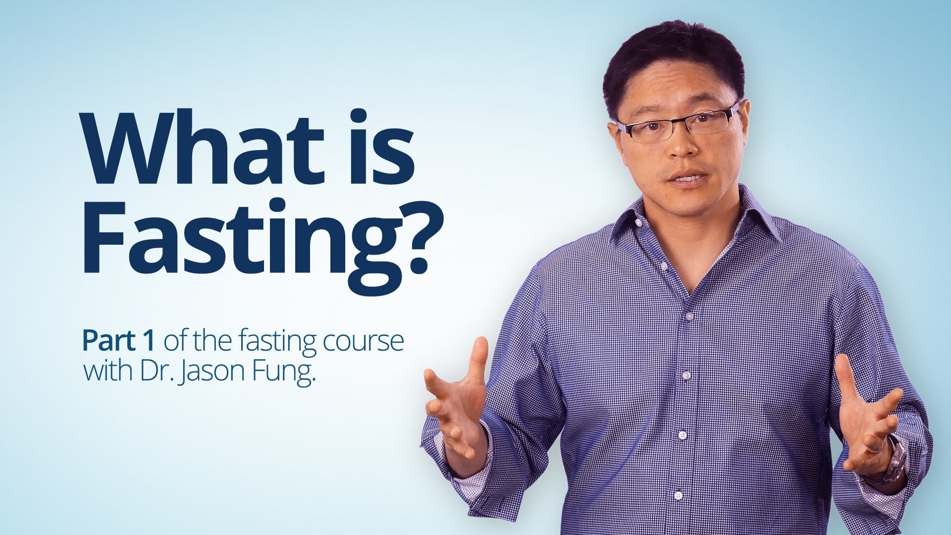 What is Fasting? – Dr. Jason Fung