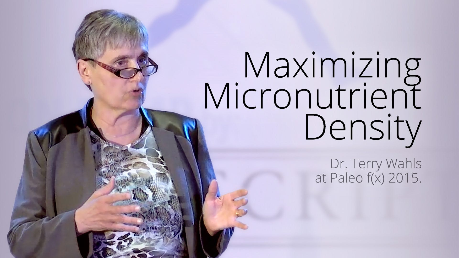Maximizing Micronutrient Density – Dr. Terry Wahls