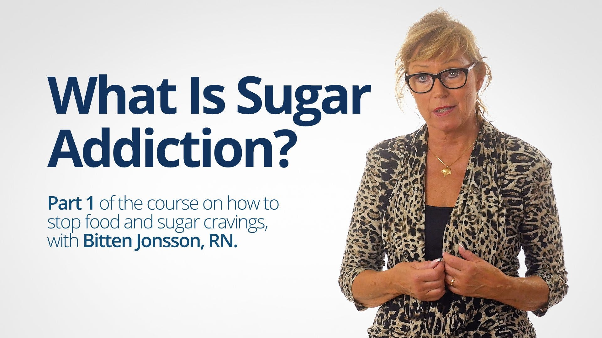 Watch the first part of our sugar-addiction course for free