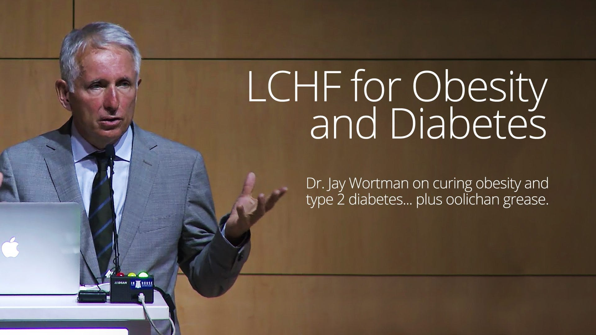 LCHF for Obesity and Diabetes – Dr. Jay Wortman