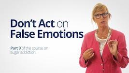 Don't Act on False Emotions – Bitten Jonsson