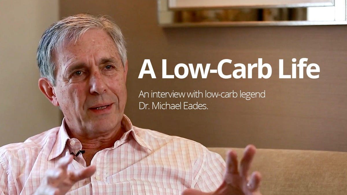 A Low-Carb Life – Interview with Dr Michael Eades