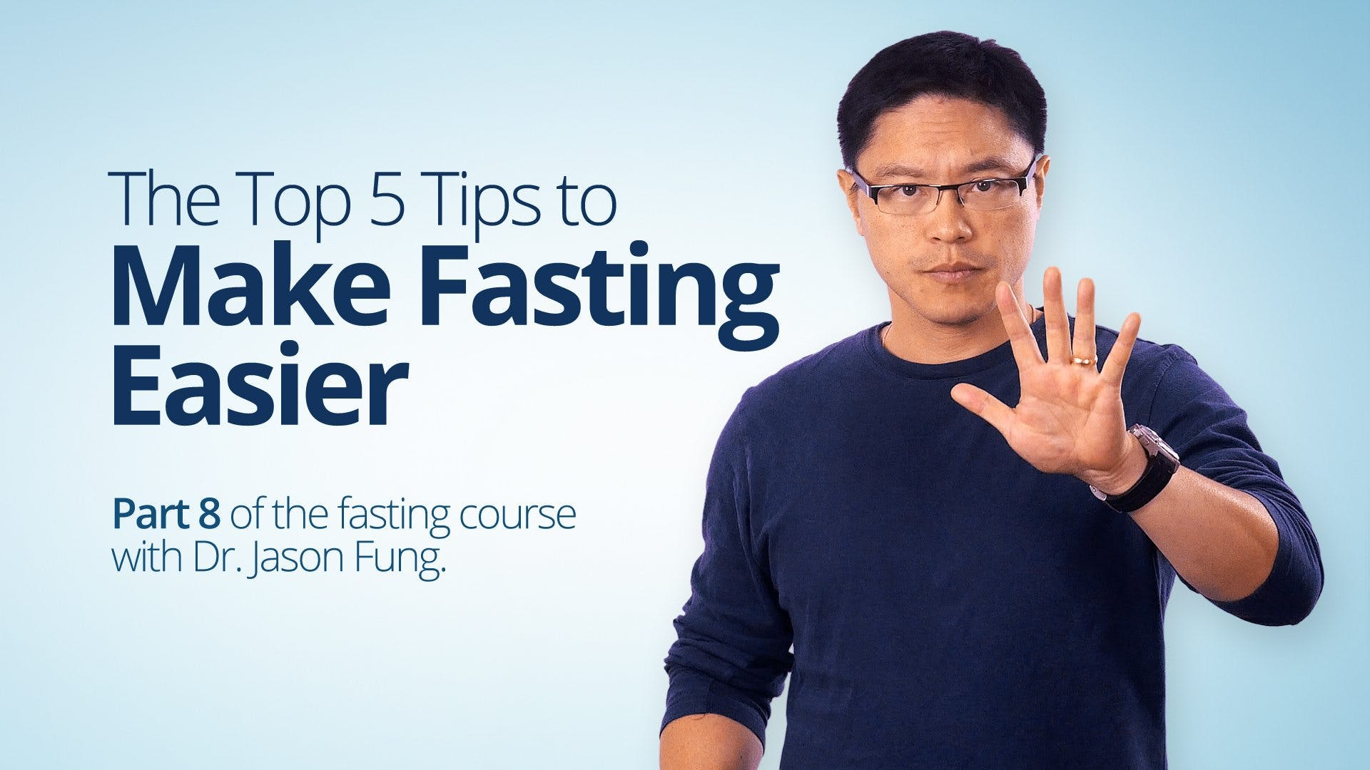The Top 5 Tips to Make Fasting Easier