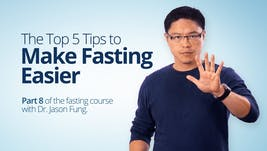 5 Tips to Make Fasting Easier – Dr. Jason Fung