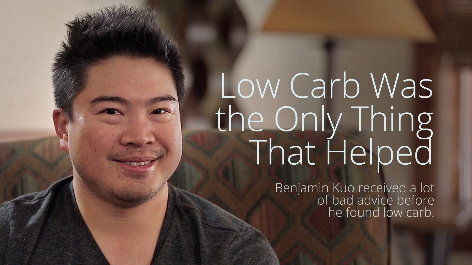 Low Carb Was the Only Thing That Helped – Interview with Benjamin Kuo