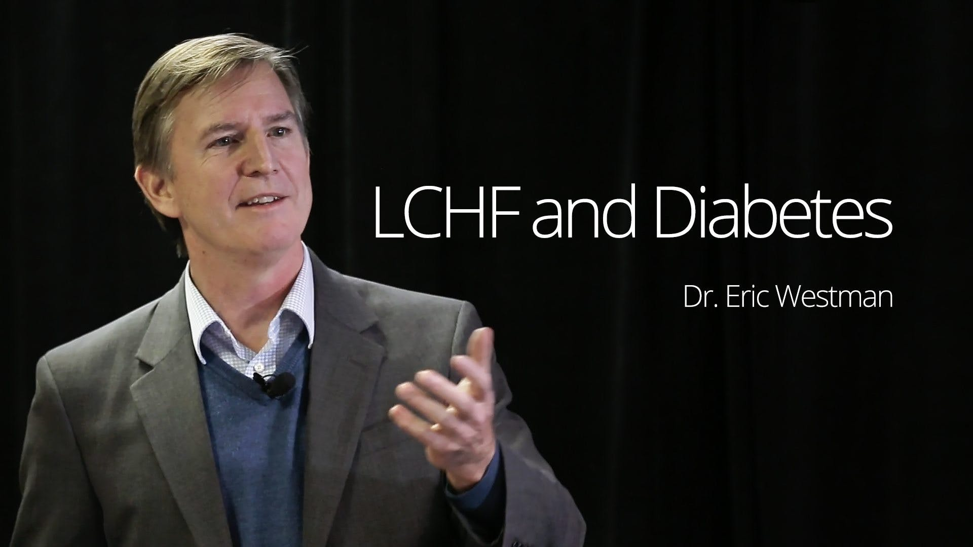 LCHF and Diabetes – Dr. Eric Westman