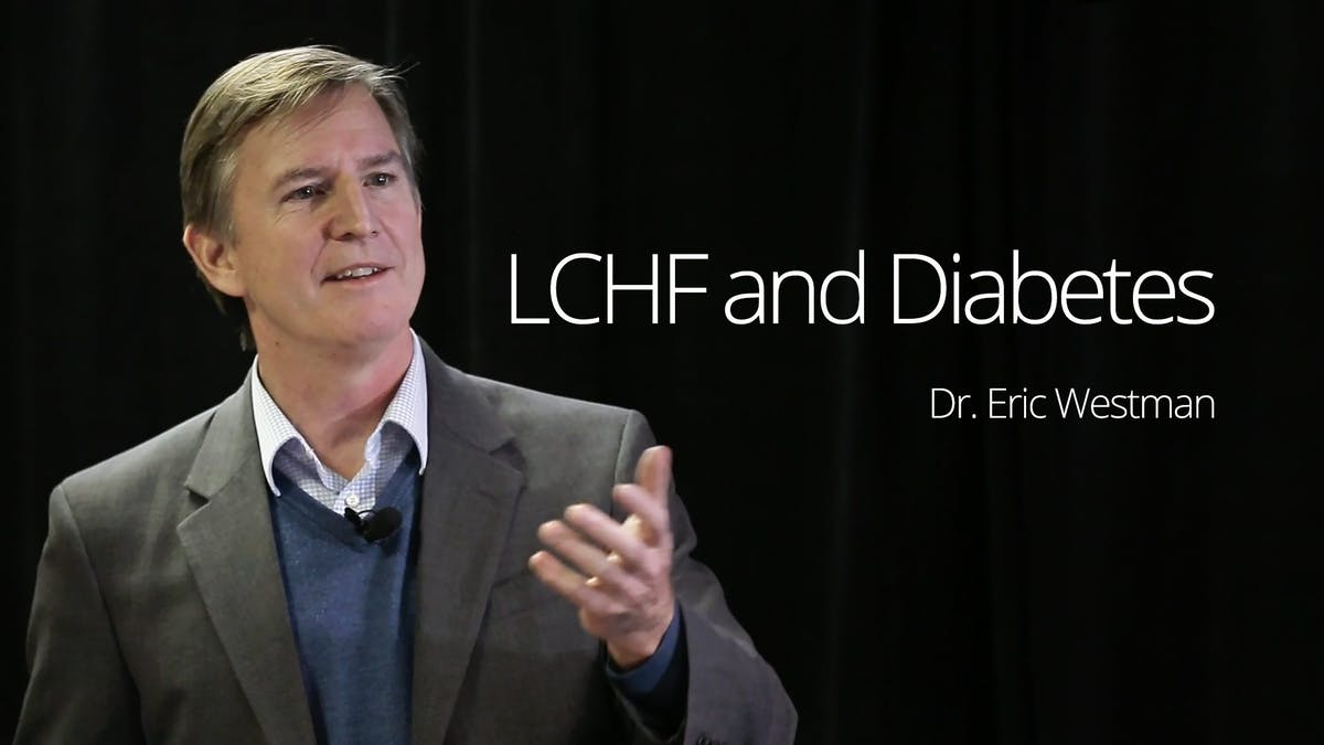 LCHF and Diabetes  – New Presentation With Dr. Eric Westman