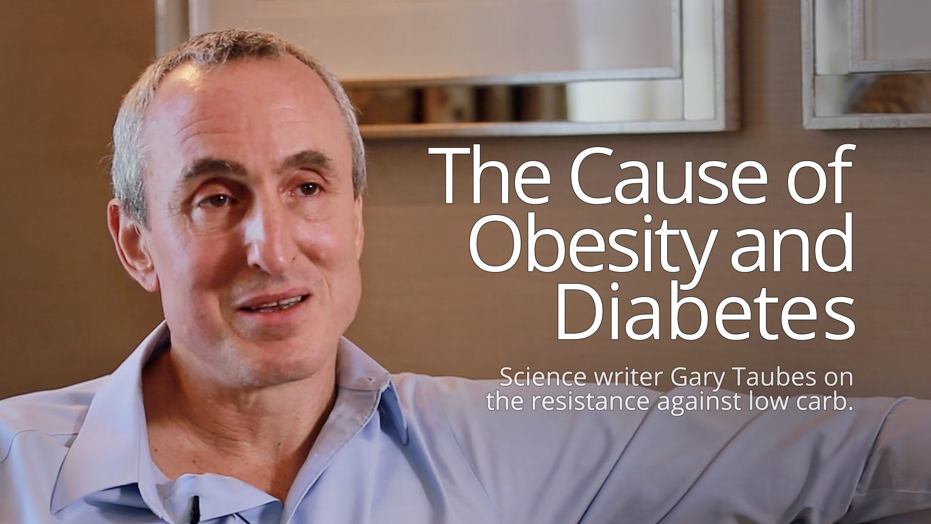 The Cause of Obesity and Diabetes – Gary Taubes