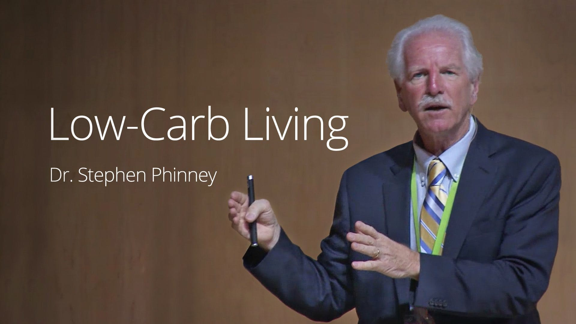 Low-Carb Living – Dr. Stephen Phinney