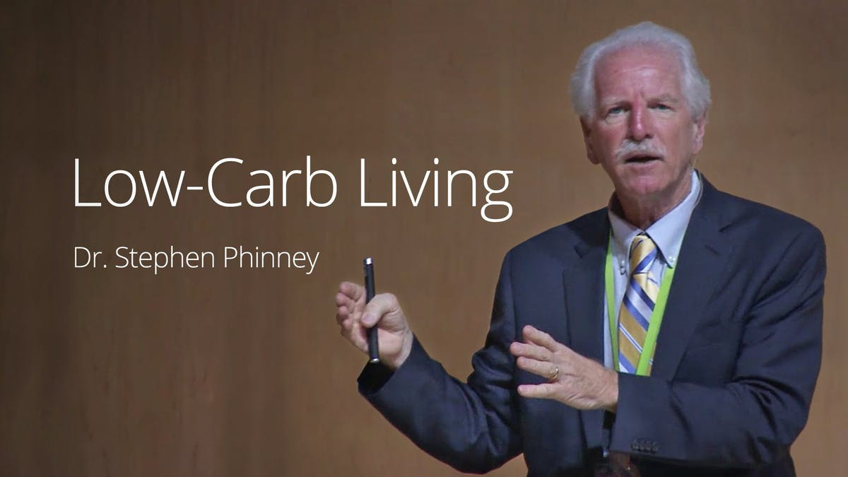 Low-Carb Living With Dr. Stephen Phinney