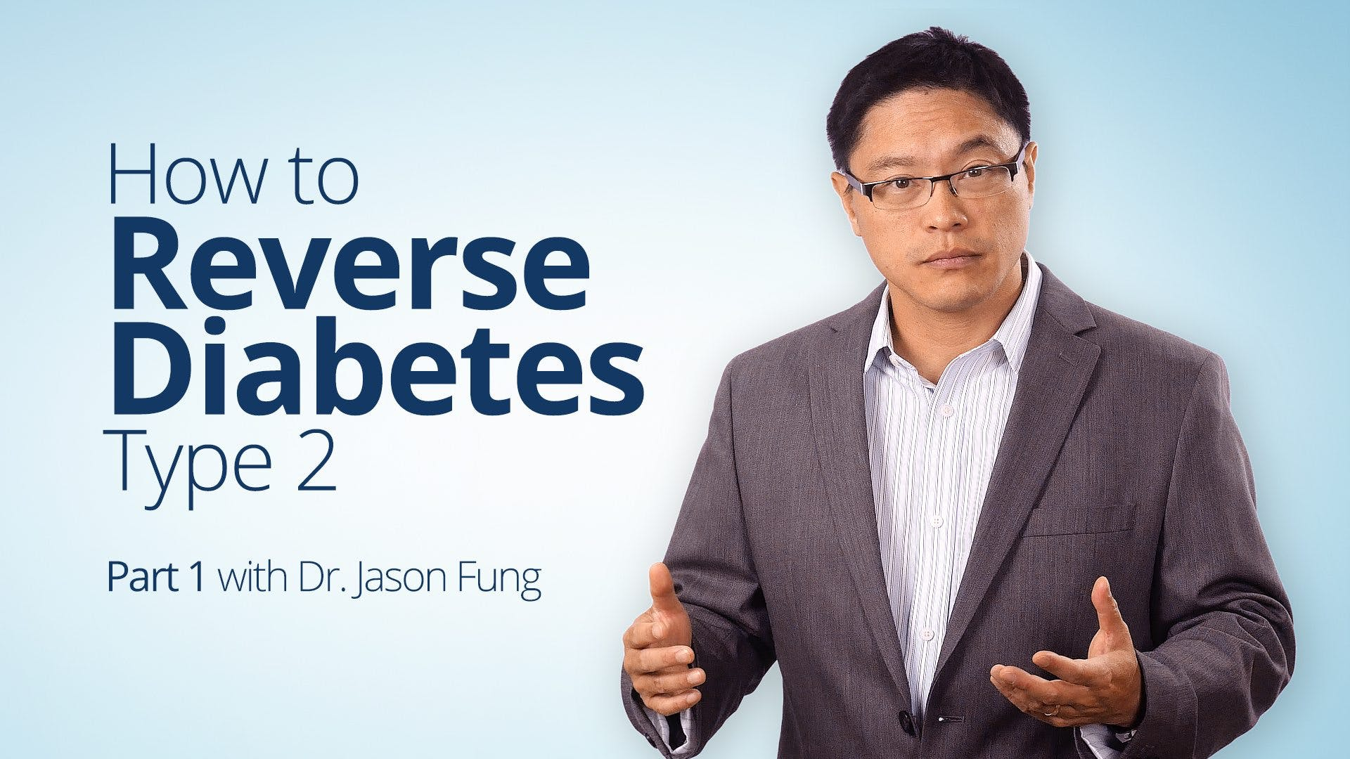 How to Reverse Diabetes Type 2 – Dr. Jason Fung