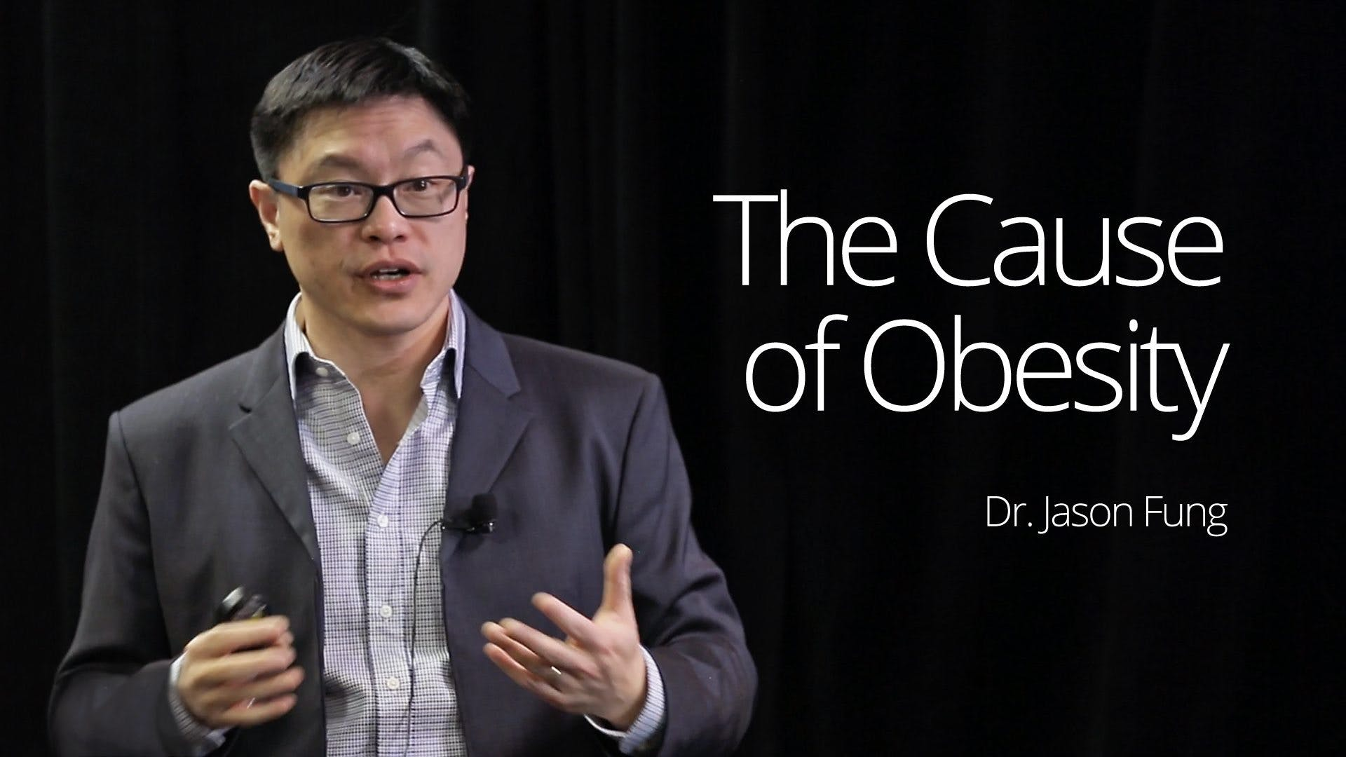 The Etiology of Obesity – Dr. Jason Fung
