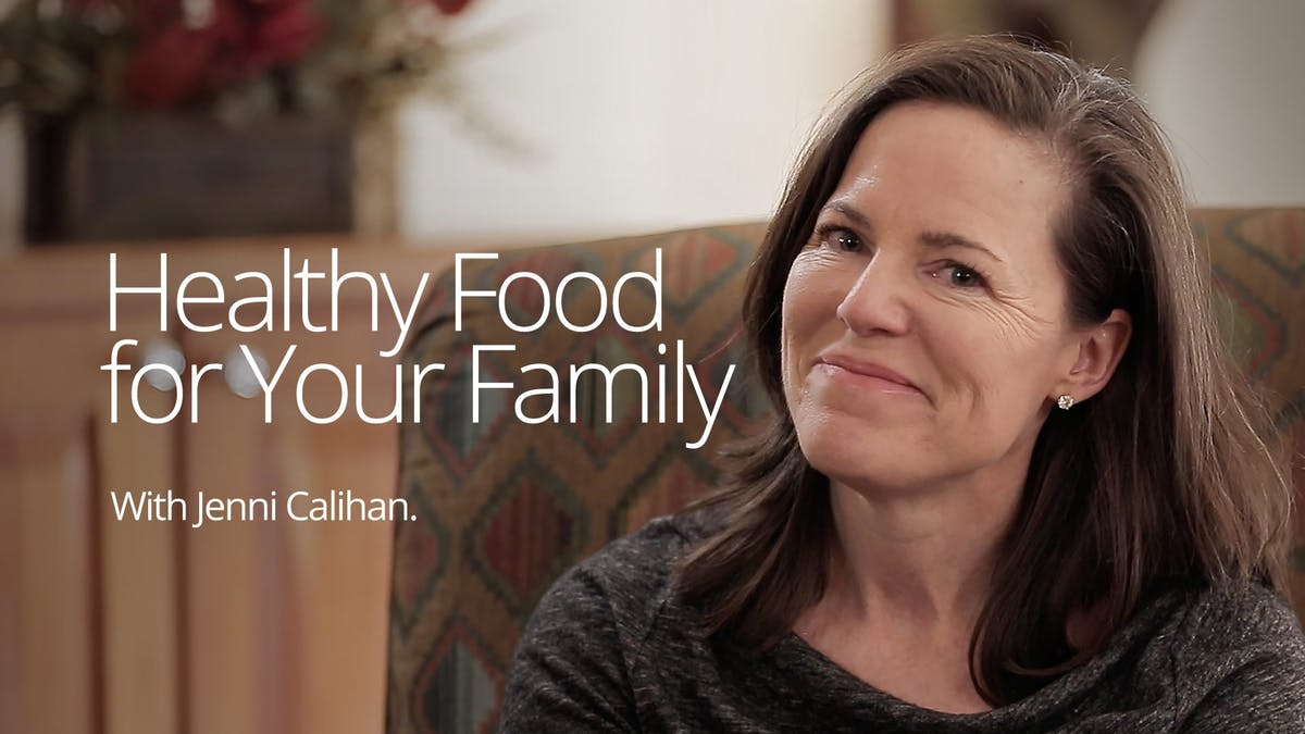 Healthy food for your family – Jenni Calihan