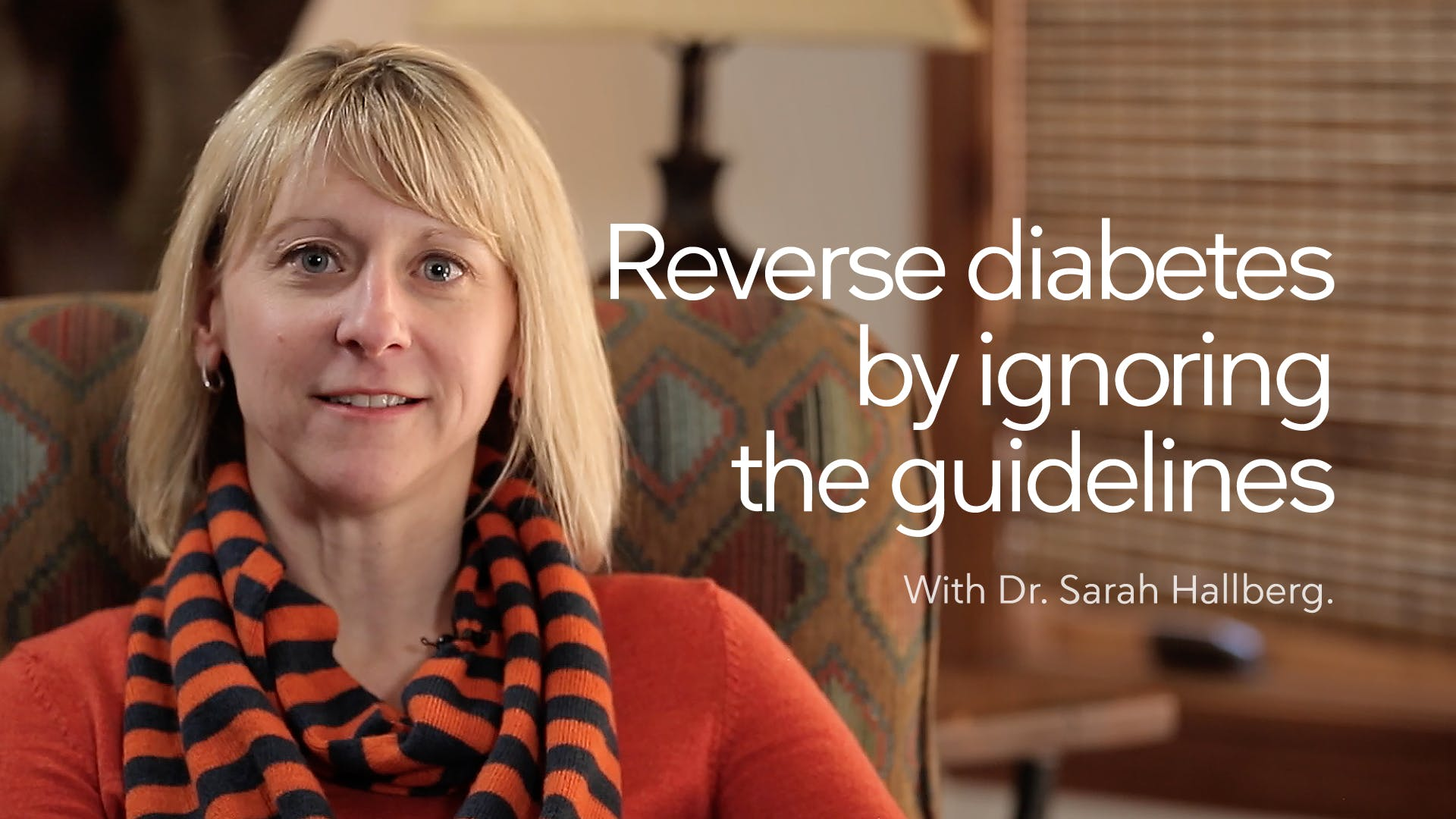 Reversing Diabetes by Ignoring the Guidelines – Dr. Sarah Hallberg