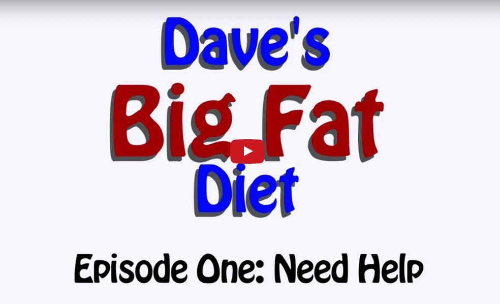 Dave's Big Fat Diet
