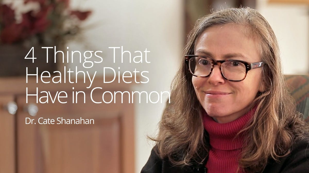 4 Things That Healthy Diets Have in Common – Interview with Dr. Cate Shanahan