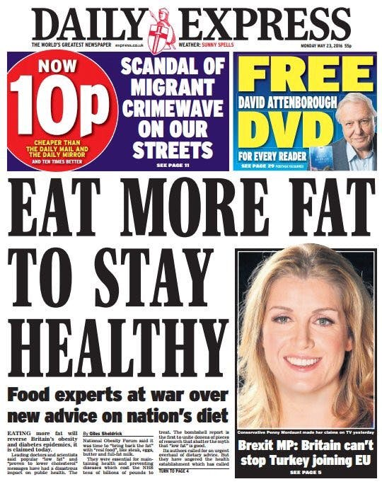 Massive headlines in the UK: Eat more fat