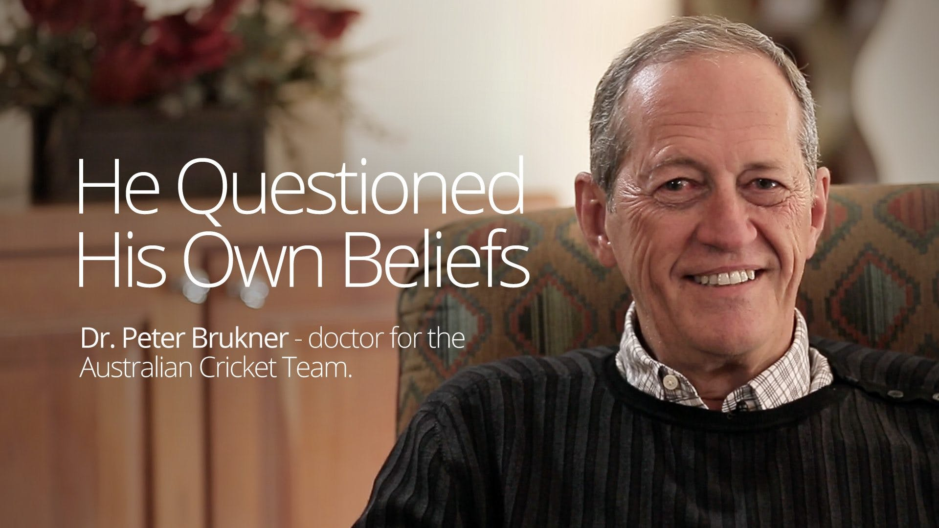 He Questioned His Own Beliefs – Interview with Dr. Peter Brukner