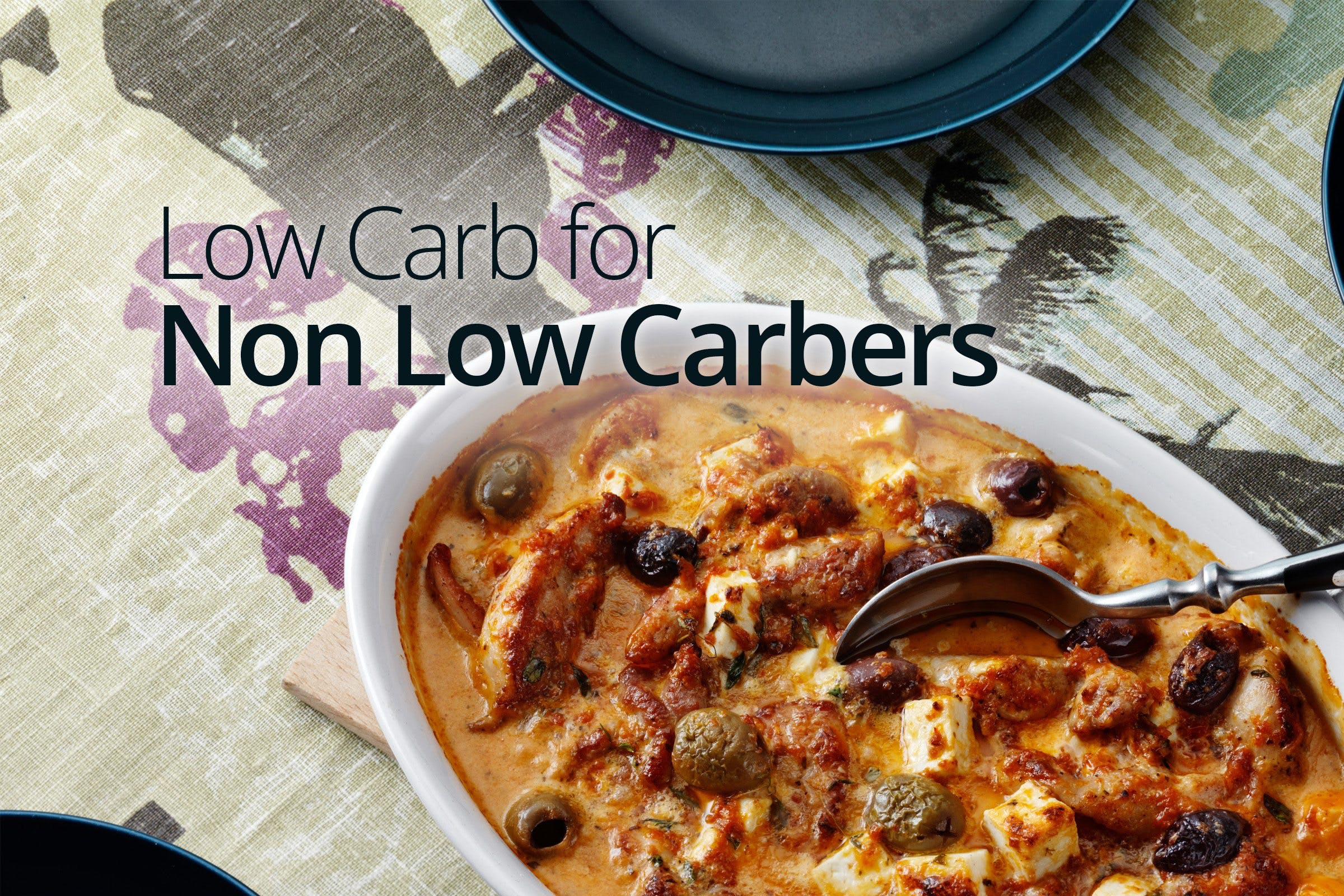 Cooking Low Carb for Non Low Carbers