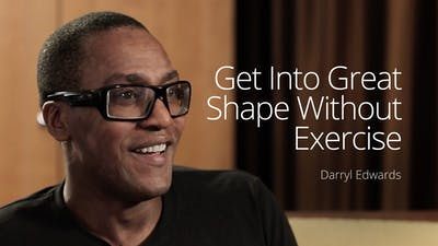 Get in great shape without exercise