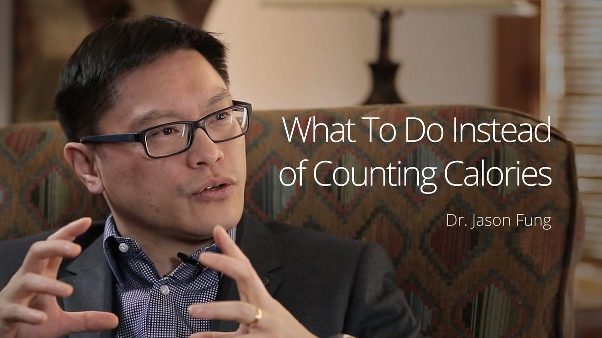 What To Do Instead of Counting Calories – Dr. Jason Fung