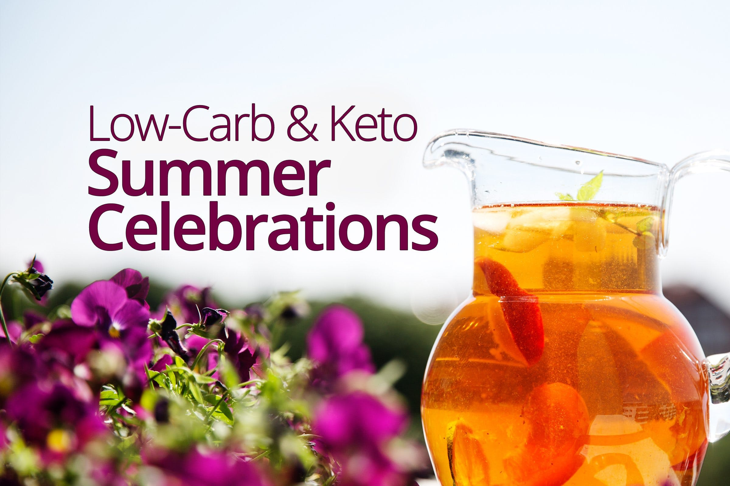 Low-Carb and Keto Summer Celebrations