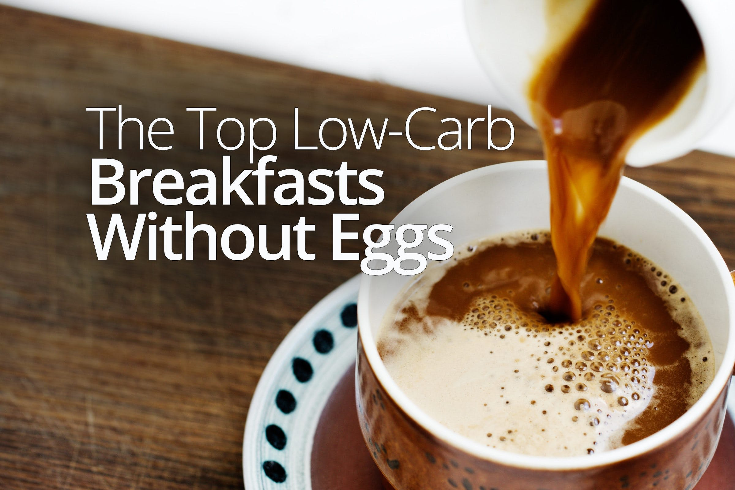 Low-carb and keto breakfasts without eggs