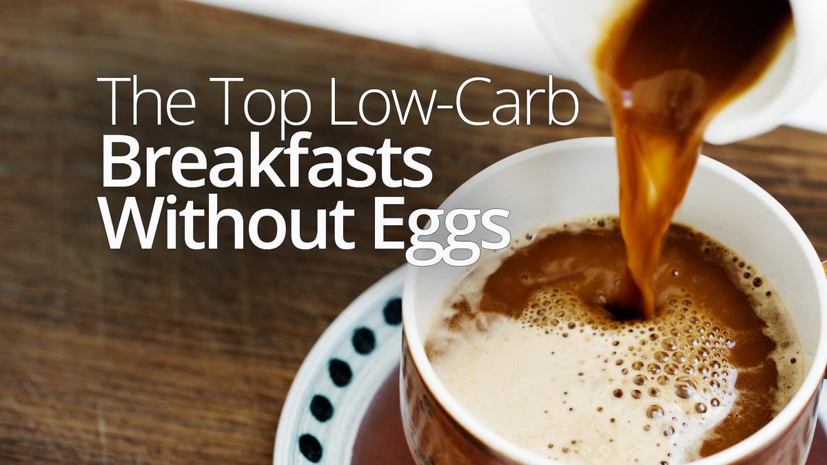 The top low-carb breakfasts without eggs