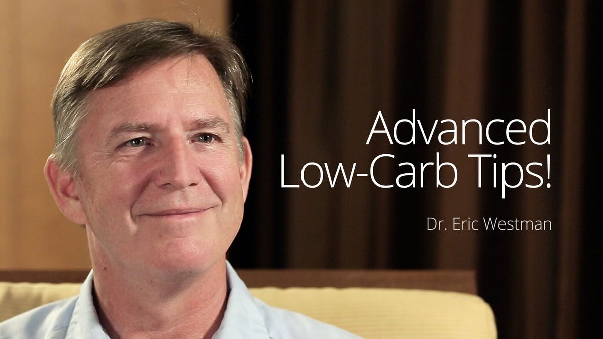Advanced low-carb tips! - Interview with Dr. Eric Westman