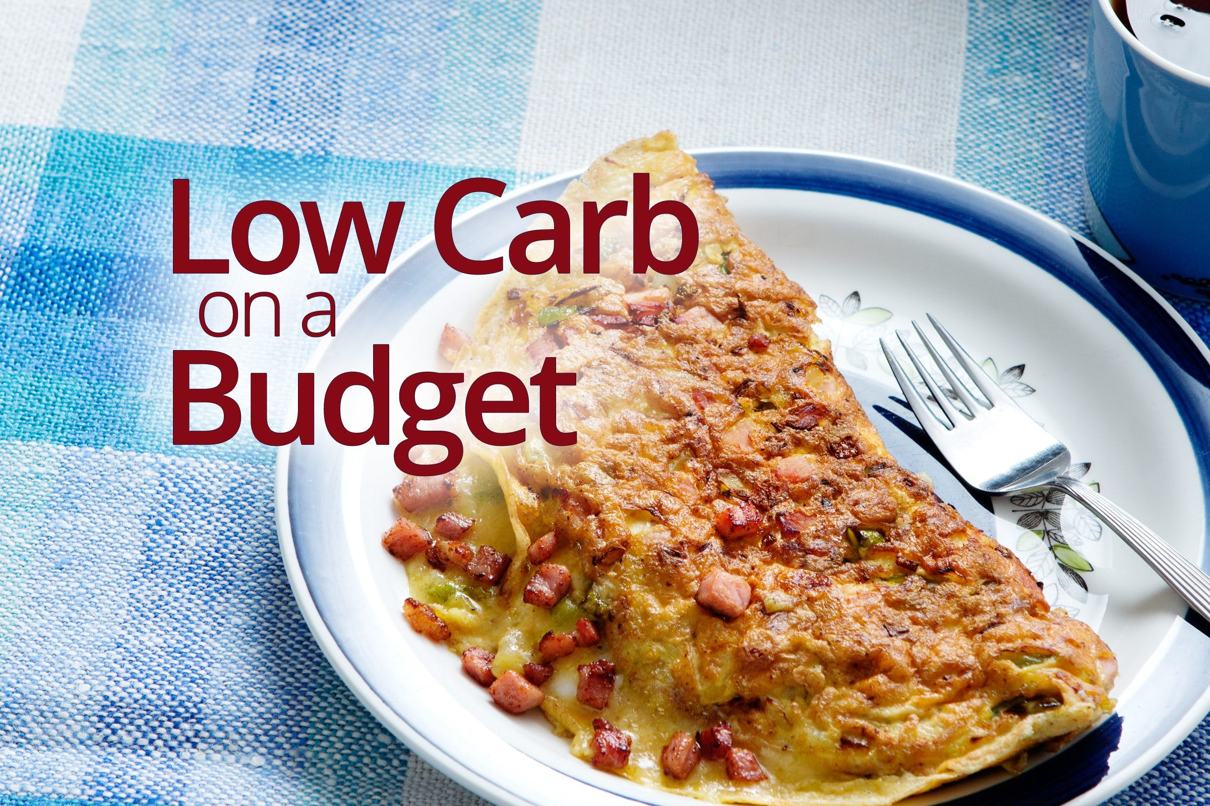 Low carb and keto on a budget