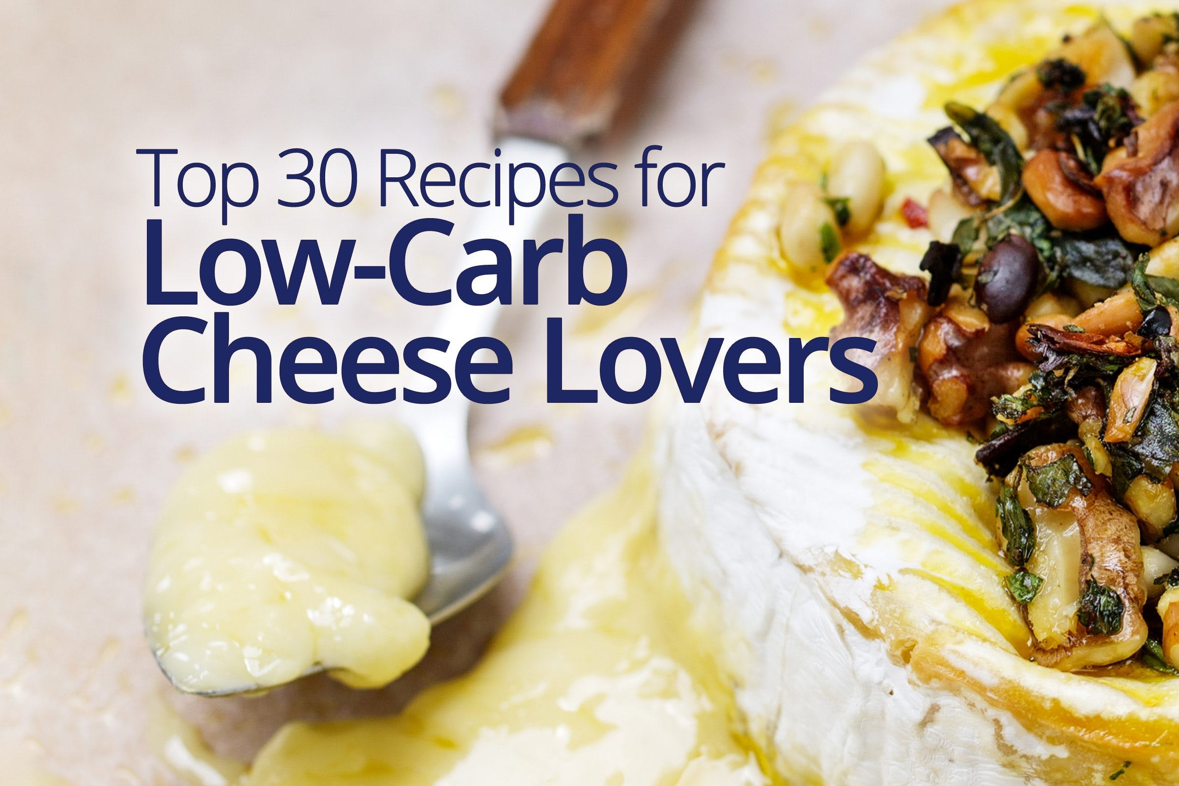 30 recipes for low-carb cheese lovers