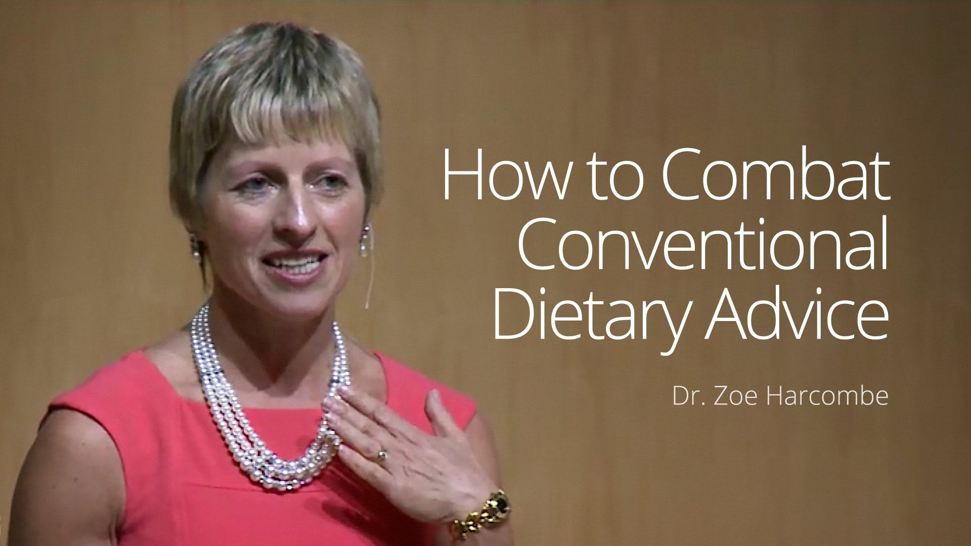Nutrition Nuggets to Combat Coventional Dietary Advice – Presentation with Dr. Zoe Harcombe