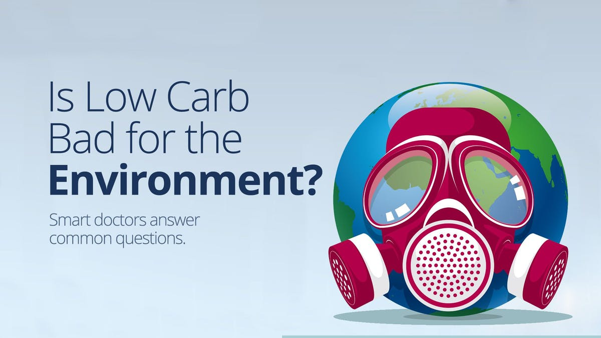 Is low carb bad for the environment?