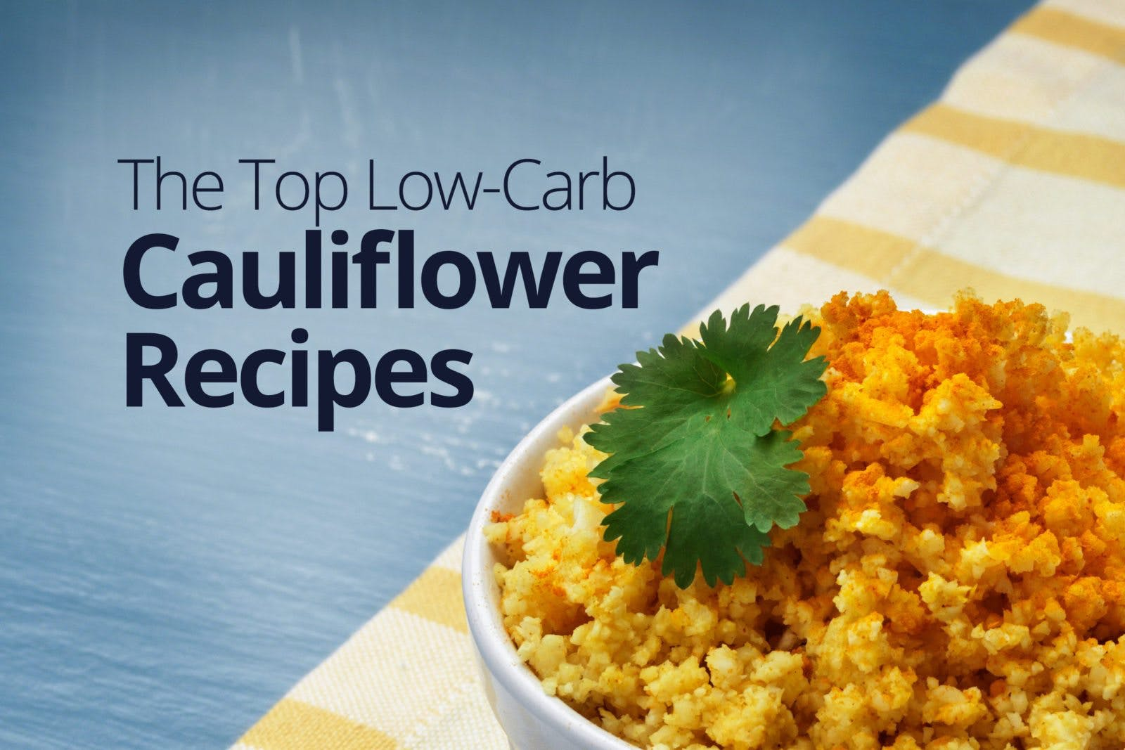 Top 18 low-carb cauliflower recipes