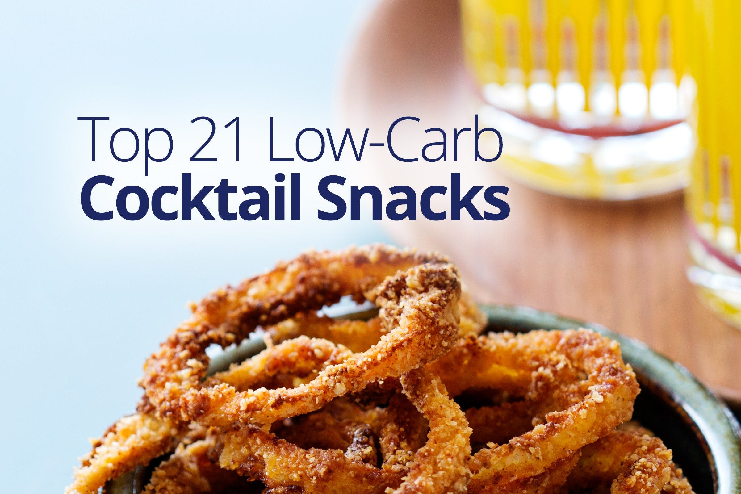 Top 21 low-carb cocktail snacks